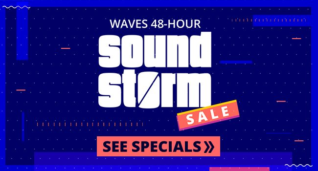 Waves Sound Storm Sale 2105