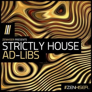 Zenhiser Strictly House Ad-Libs