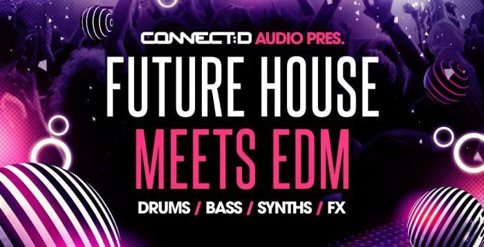 CONNECTD Audio Future House Meets EDM