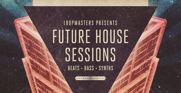 Loopmasters Future House Sessions