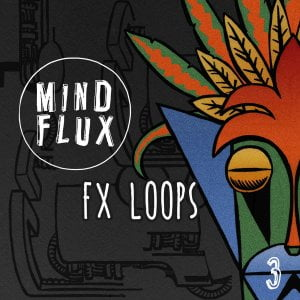Mind Flux FX Loops