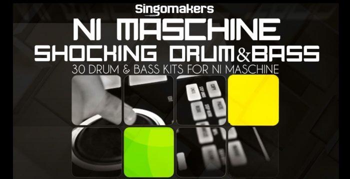 Singomakers NI Maschine Shocking Drum & Bass