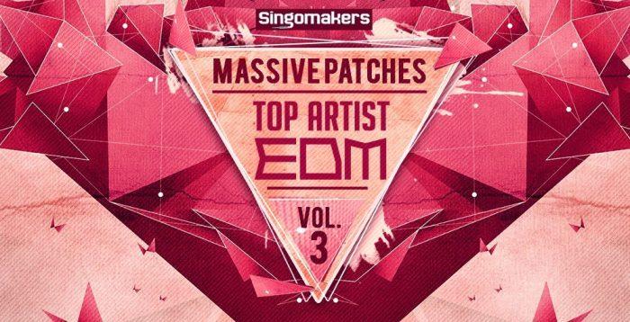 Singomakers Top Artist EDM Massive Patches Vol 3