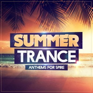 Trance Euphoria Summer Trance Anthems for Spire