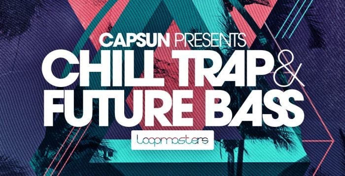 Capsun Chill Trap & Future Bass