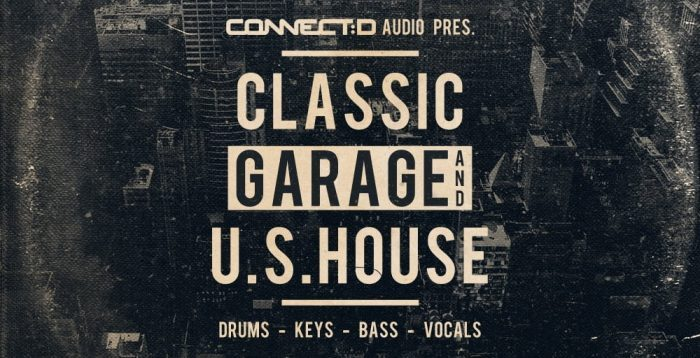 Connectd Audio Classic Garage and US House