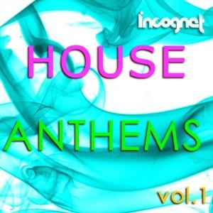 Incognet House Anthems