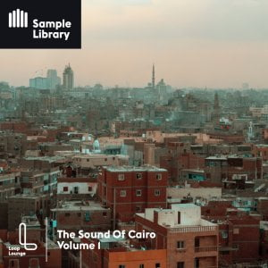 Loop Lounge The Sound Of Cairo Volume 1