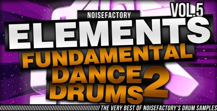 Noisefactory Elements Vol 5 Fundamental Dance Drums 2
