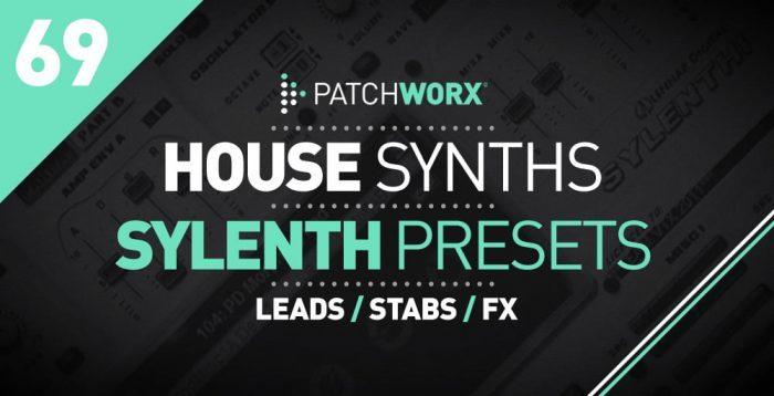 Patchworx House Synths Sylenth Presets