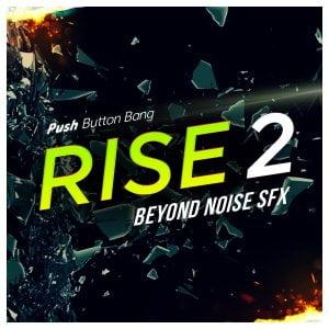Push Button Bang Rise 2 Beyond Noise SFX