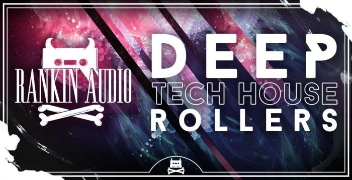Rankin Audio Deep Tech House Rollers