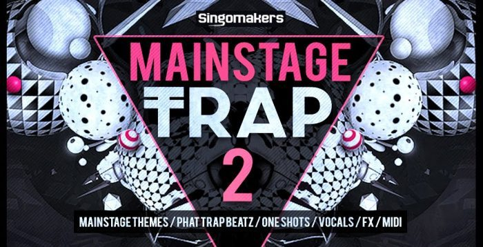 Singomakers Mainstage Trap 2