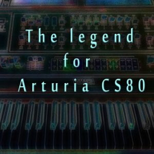 VSP The legend for Arturia CS80