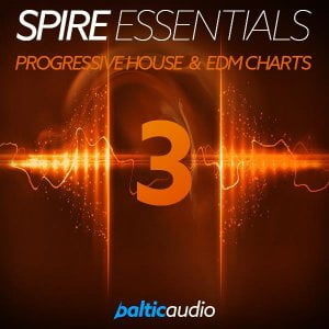 Baltic Audio Spire Essentials 3 Progressive House & EDM Charts