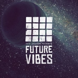 Erik Jackson Future Vibes