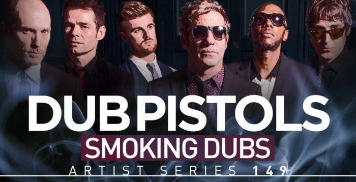 Loopmasters Dub Pistols - Smoking Dubs