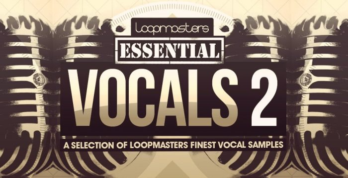 Loopmasters Essentials Vocals 2