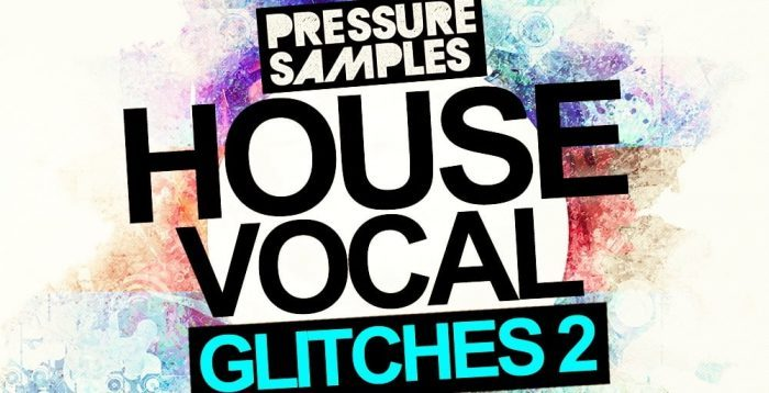 Pressure Samples House Vocal Glitches 2