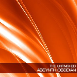 The Unfinished Absynth Obsidian
