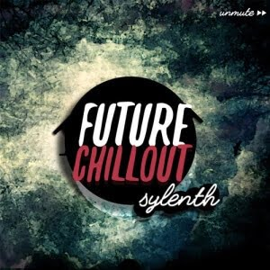 Unmute Future Chillout Sylenth