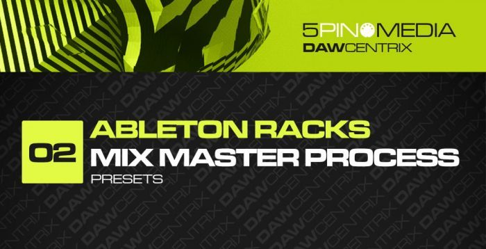 5Pin Media Ableton Racks Mix Master Process