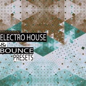 Bingoshakerz Electro House & Bounce Presets