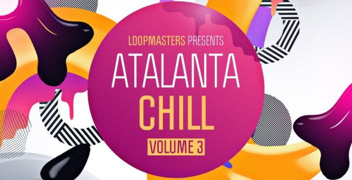 Loopmasters Atalanta Chill Vol 3