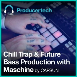 Producertech Chill Trap & Future Bass Production