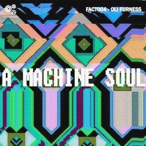 Sound Factory Oli Furness A Machine Soul