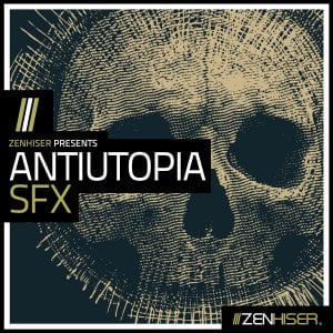 Zenhiser Antiutopia SFX