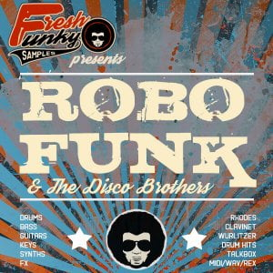 Fresh Funky Samples RoboFunk & The Disco Brothers