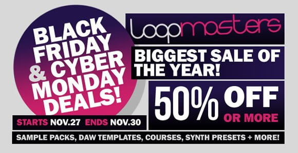 Loopmasters Black Friday Sale