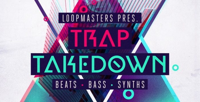 Loopmasters Trap Takedown