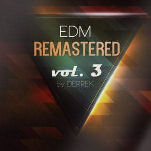 Reveal Sound EDM Remastered Vol 3 by Derrek