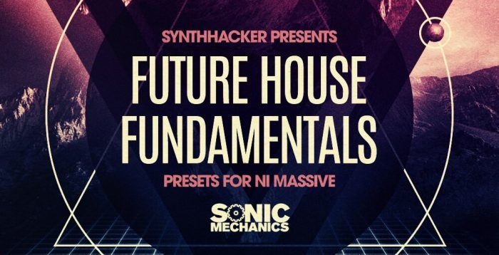 Sonic Mechanics Future House Fundamentals
