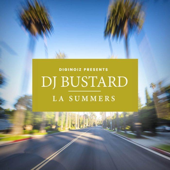 Diginoiz - DJ Bustard LA Summers
