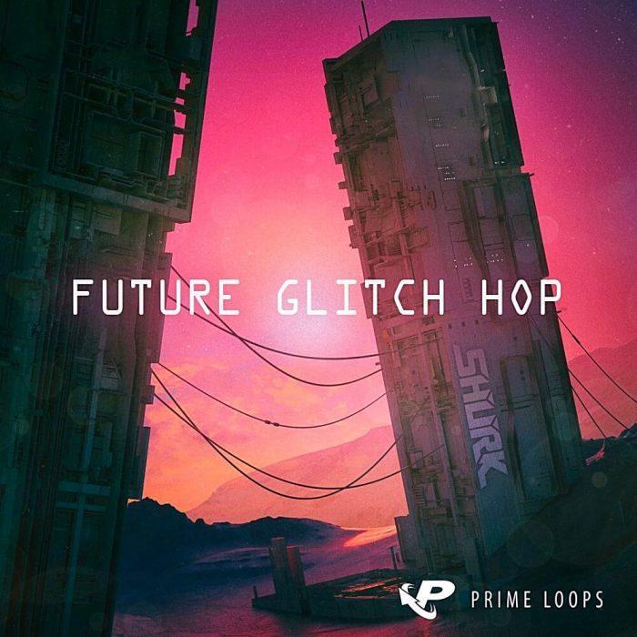 Prime Loops Future Glitch Hop