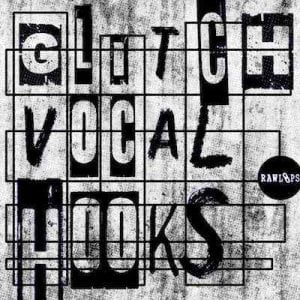 Raw Loops Glitch Vocal Hooks