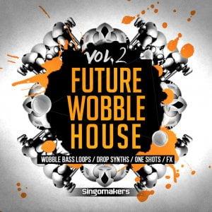 Singomakers Future Wobble House Vol 2