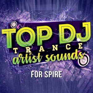 Trance Euphoria Top DJ Trance Artist Sounds for Spire