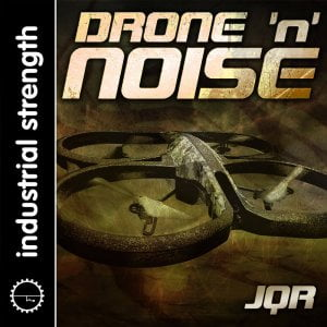 Industrial Strength JQR Drone & Noise