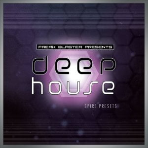Freak Blaster Deep House for Spire