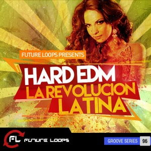 Future Loops Hard EDM La Revolucion Latina