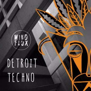 Mind Flux Detroit Techno