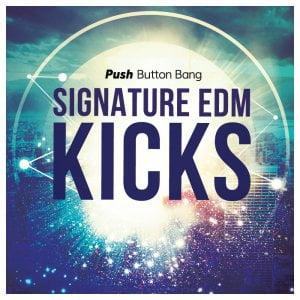 Push Button Bang Signature EDM Kicks
