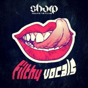 SHARP - Filthy Vocals