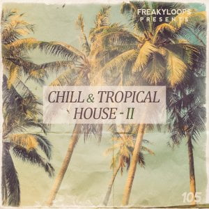 Freaky Loops Chill & Tropical House 2