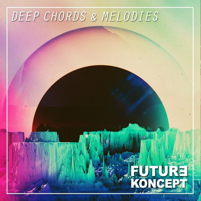 Future Koncept Deep Chords & Melodies