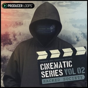 Producer Loops Cinematic Series Vol 02 Hacked Society